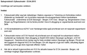 Et enstemmig fylkesutvalg i Hordaland fylkeskommune støtter opp under Rv.7 i fylkeskommunens høringsinnspill 23. april 2015.